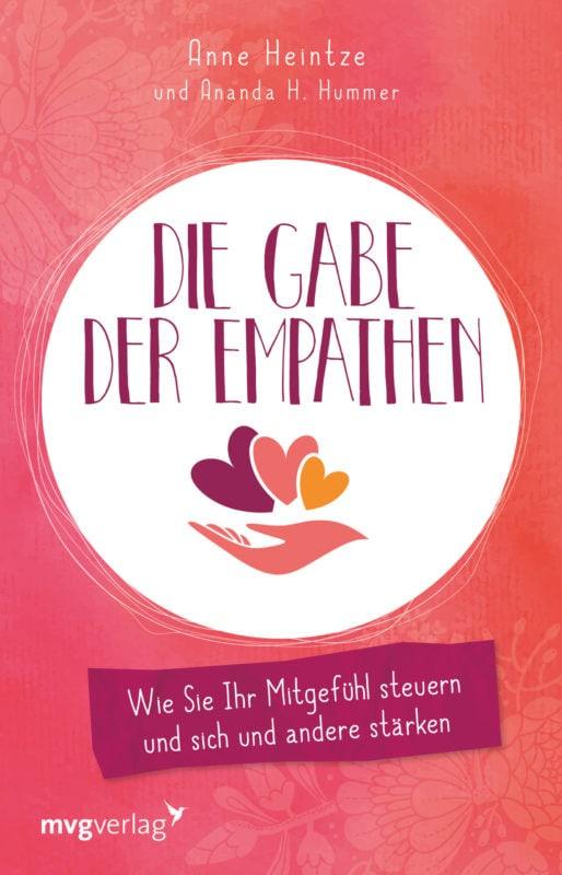 Amme Heintze & Amanda H. Hummer: Die Gabe der Empathen. wie du dein Mitgefühl steuerst …