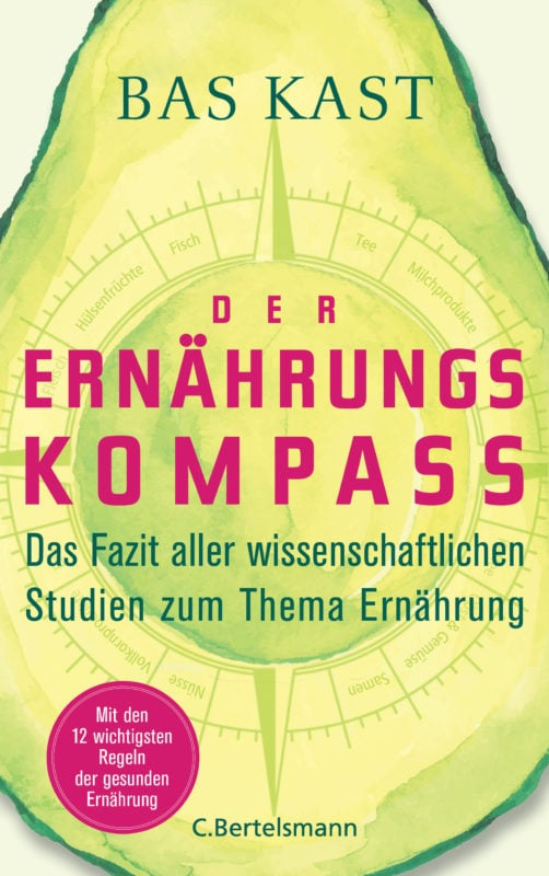 Bas Kast: Der Ernährungskompass. Das Fazit aller wissenschaftlichen Studien zum Thema Ernährung