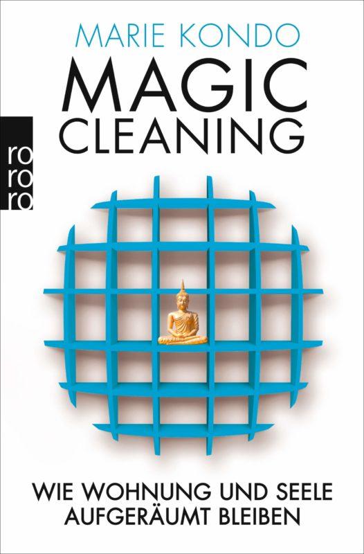 Marie Kondo: Magic Cleaning 2. Wie Wohnung und Seele aufgeräumt bleiben