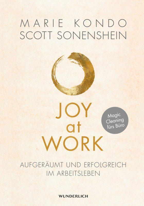 Marie Kondo & Scott Sonenshein: Joy at Work. Aufgeräumt und erfolgreich im Arbeitsleben